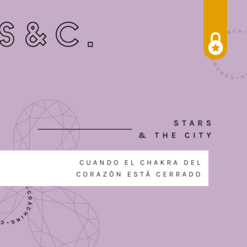 Stars and the city: cuando el chakra del corazón está cerrado