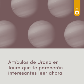 Artículos sobre Urano en Tauro que te parecerán interesantes revisar ahora