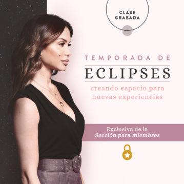 Clase Grabada de la Temporada de eclipses 2020: creando espacio para nuevas experiencias
