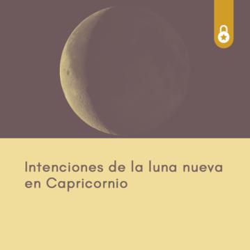 Intenciones de la Luna Nueva en Capricornio