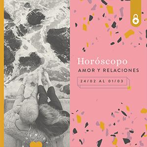 Horóscopo del amor y relaciones de la semana del 24 de febrero al 1ero de marzo