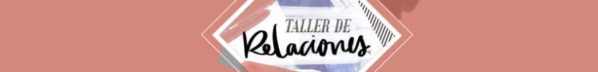 TALLER DE RELACIONES - BANNER 2